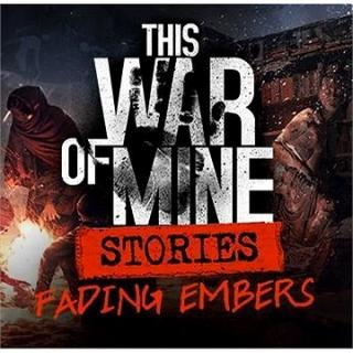 This War of Mine: Stories Fading Embers  - PC DIGITAL